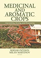 Medicinal And Aromatic Crops: Harvesting,…