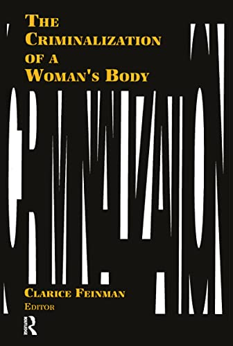 the-criminalization-of-a-womans-body-women-criminal-justice-series