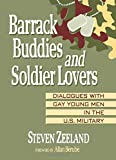 Zeeland, Steven: Barrack Buddies and Soldier Lovers: Dialogues With Gay Young Men in the U.S. Military