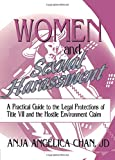 Berring, Robert C: Women and Sexual Harassment: A Practical Guide to the Legal Protections of Title VII and the Hostile Environment Claim