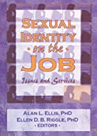 Sexual Identity on the Job: Issues and…