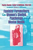 Cole, Ellen: Feminist Foremothers in Women's Studies, Psychology, and Mental Health