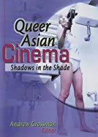 Queer Asian Cinema: Shadows in the Shade by…