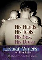 His Hands, His Tools, His Sex, His Dress:…