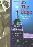 To the Edge by Cameron Abbott
