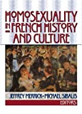Merrick, Jeffrey: Homosexuality in French History and Culture