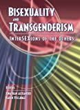 Alexander, Jonathan: Bisexuality and Transgenderism: Intersexions of the Others