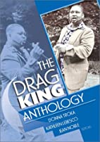 The Drag King Anthology by Donna Jean Troka