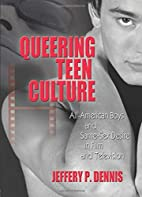 Queering Teen Culture: All-American Boys and…