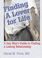 Finding a lover for life : a gay man's guide…