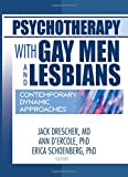 Schoenberg, Erica: Psychotherapy With Gay Men and Lesbians: Contemporary Dynamic Approaches