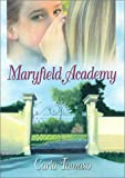 Tomaso, Carla: Maryfield Academy
