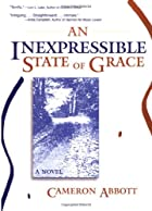 An Inexpressible State of Grace by Cameron…