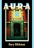 Glickman, Gary: Aura