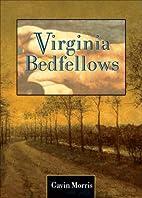 Virginia Bedfellows by Gavin Morris