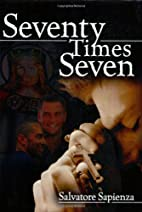 Seventy Times Seven by Salvatore Sapienza