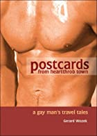 Postcards from Heartthrob Town: A Gay Man's…