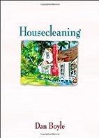 Housecleaning by Dan Boyle