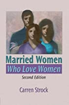 Married Women Who Love Women, Second Edition…