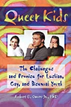 Queer Kids: The Challenges and Promise for…