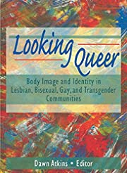 Looking queer : body image and identity in…