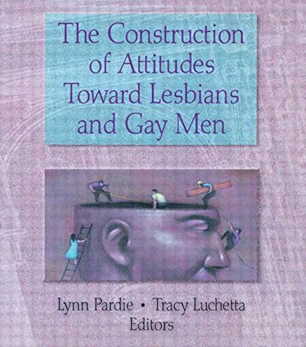 the-construction-of-attitudes-toward-lesbians-and-gay-men