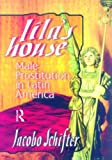 Schifter, Jacobo: Lila's House: Male Prostitution in Latin America