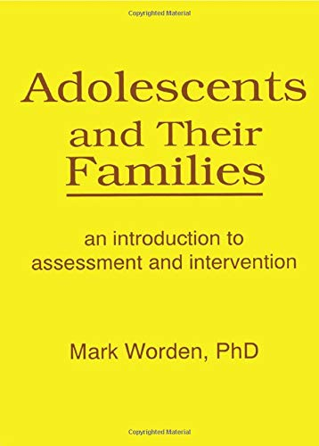 adolescents-and-their-families-an-introduction-to-assessment-and-intervention-haworth-marriage-and-the-family
