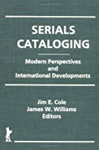 Serials cataloging : modern perspectives and…