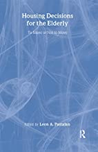 Housing Decisions for the Elderly: To Move…