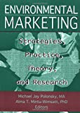 Polonsky, Michael Jay: Environmental Marketing: Strategies, Practice, Theory, and Research