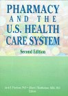 Pharmacy and the U.S. Health Care System,…