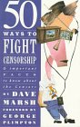 Marsh, Dave: 50 Ways to Fight Censorship: And Important Facts to Know About the Censors