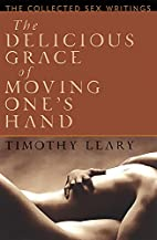 The Delicious Grace of Moving One's Hand:…