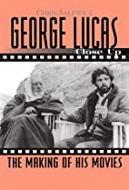 George Lucas: Close Up: The Making of His…