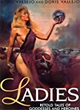 Vallejo, Boris: Ladies: Retold Tales of Goddesses and Heroines