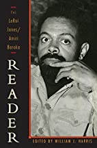The LeRoi Jones/Amiri Baraka Reader by Amiri…