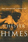 Himes, Chester: The Collected Stories of Chester Himes