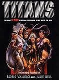 Vallejo, Boris: Titans: The Heroic Visions of Boris Vallejo and Julie Bell