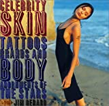 Gerard, Jim: Celebrity Skin: Tattoos, Brands, and Body Adornments of the Stars