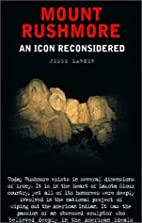 Mount Rushmore: An Icon Reconsidered by…