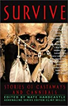 Survive: Stories of Castaways and Cannibals…