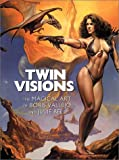 Vallejo, Boris: Twin Visions: The Magical Art of Boris Vallejo and Julie Bell