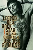 Ramone, Dee Dee: Legend of a Rock Star: A Memoir