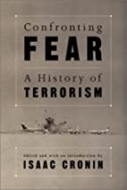 Confronting Fear: A History of Terrorism by…