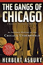 The Gangs of Chicago: An Informal History of…