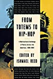 Reed, Ishmael: From Totems to Hip-Hop: A Multicultural Anthology of Poetry Across the Americas, 1900-2002