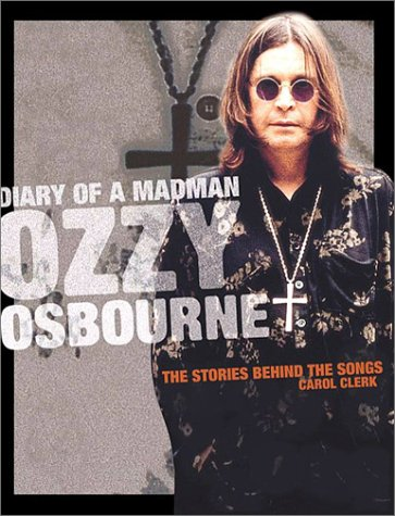 diary-of-a-madman-ozzy-osbournethe-stories-behind-the-songs-stories-behind-every-song