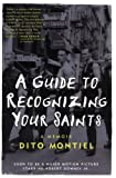 Montiel, Dito: A Guide to Recognizing Your Saints: A Memoir