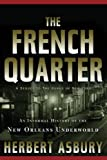 Asbury, Herbert: The French Quarter: An Informal History of the New Orleans Underworld